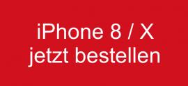 iPhone 8/X jetzt vorbestellen