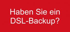 Haben Sie in DSL-Backup?